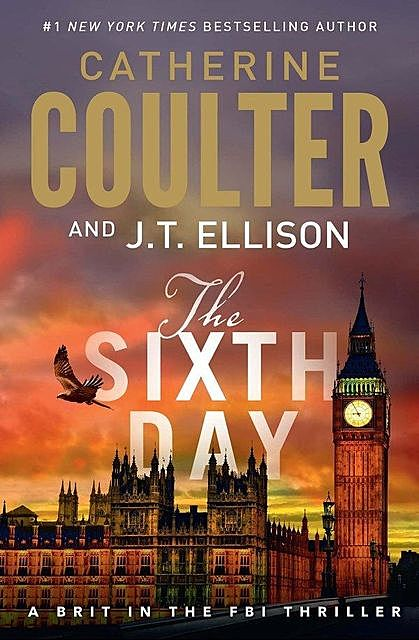 The Sixth Day, Catherine Coulter, J.T. Ellison