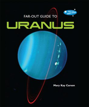 Far-Out Guide to Uranus, Mary Kay Carson