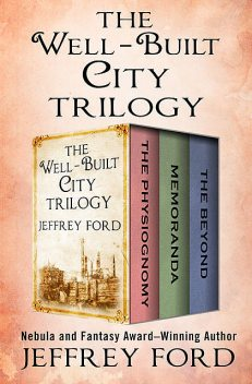 The Well-Built City Trilogy, Jeffrey Ford