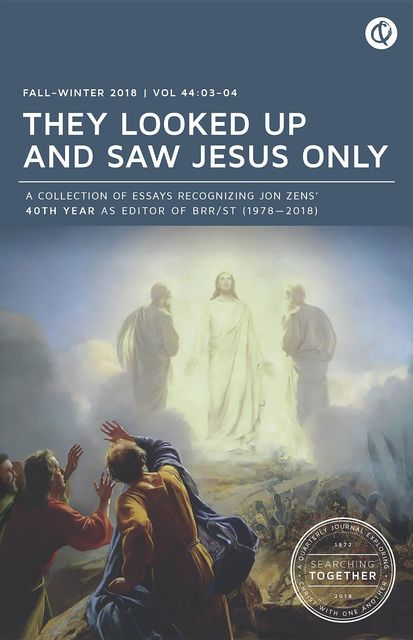 They Looked Up and Saw Jesus Only: Searching Together, Jon Zens