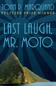 Last Laugh, Mr. Moto, John P.Marquand