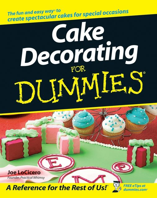 Cake Decorating For Dummies, Joe LoCicero