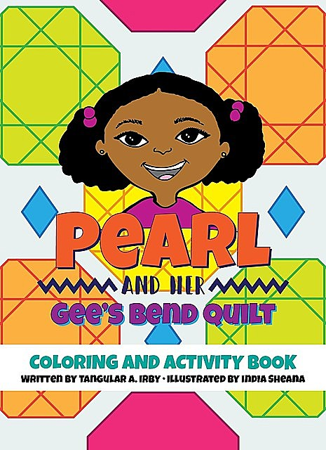 Pearl and her Gee's Bend Quilt Coloring and Activity Book, Tangular Irby