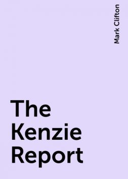 The Kenzie Report, Mark Clifton