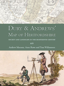 Dury and Andrews' Map of Hertfordshire, Andrew Macnair, Anne Rowe, Tom Williamson