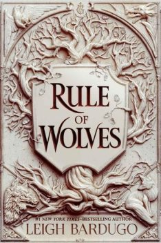 Rule of Wolves, Leigh Bardugo