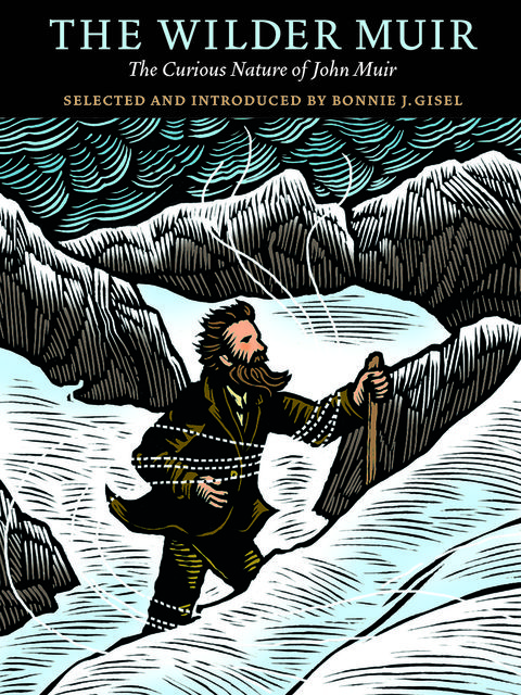 The Wilder Muir, Edited by, Illustrations by Fiona King, Introduced by Bonnie J. Gisel