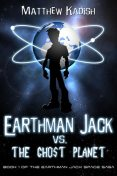 Earthman Jack vs. The Ghost Planet, Kadish Matthew