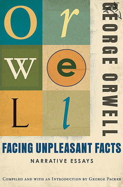 Facing Unpleasant Facts, George Orwell