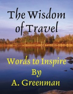 The Wisdom of Travel: Words to Inspire, A Greenman
