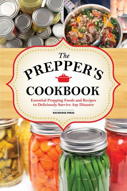 The Preppers Cookbook, Rockridge Press