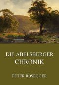 Die Abelsberger Chronik, Peter Rosegger