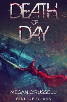 Death of Day, Megan O'Russell