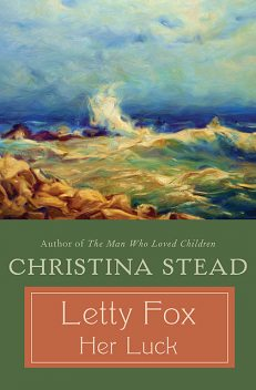 Letty Fox: Her Luck, Christina Stead