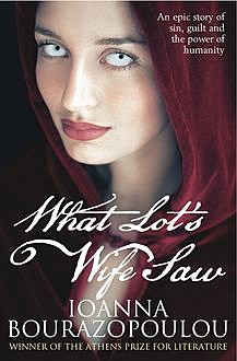 What Lot's Wife Saw, Ioanna Bourazopoulou