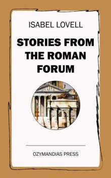 Stories from the Roman Forum, Isabel Lovell
