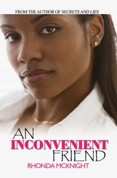An Inconvenient Friend, Rhonda McKnight