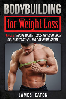 Bodybuilding for Weight Loss, James Eaton