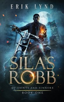 Silas Robb: Of Saints and Sinners, Erik Lynd