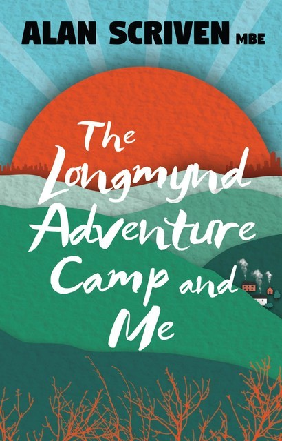 The Longmynd Adventure Camp and Me, Alan Scriven