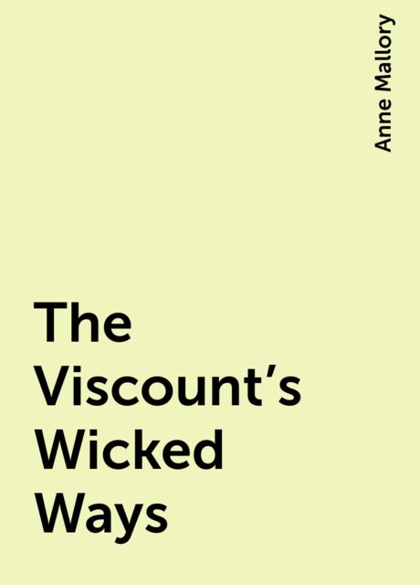 The Viscount's Wicked Ways, Anne Mallory