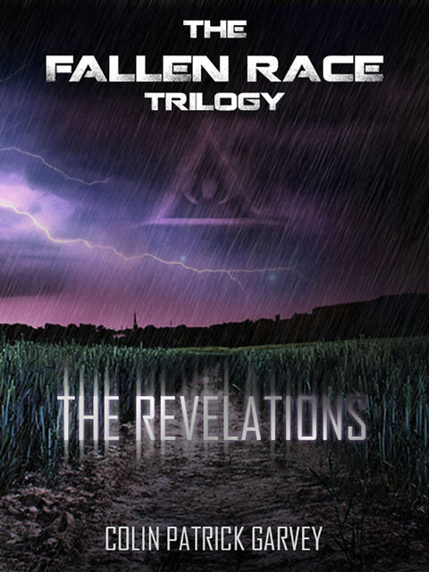 Book II: The Revelations (The Fallen Race Trilogy), Colin Patrick Garvey