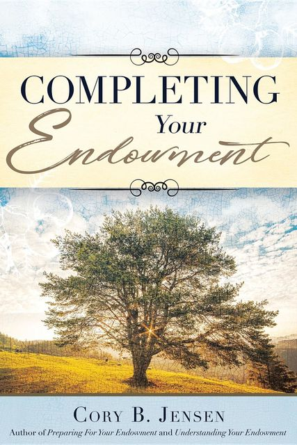 Completing Your Endowment, Cory B Jensen