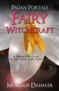 Pagan Portals – Fairy Witchcraft, Morgan Daimler