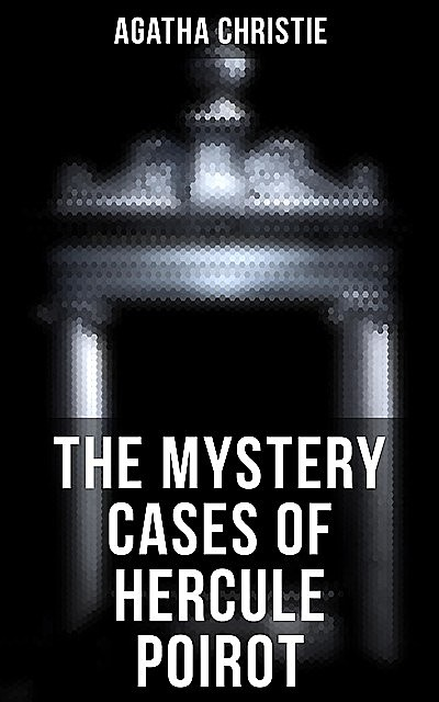 The Mystery Cases of Hercule Poirot, Agatha Christie