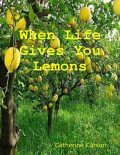 When Life Gives You Lemons, Catherine Carson