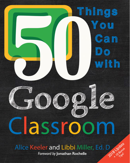 50 Things You Can Do With Google Classroom, Alice Keeler, Libbi Miller