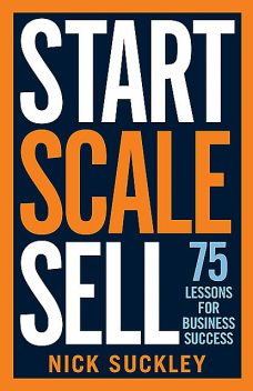 Start. Scale. Sell, Nick Suckley
