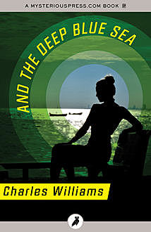And the Deep Blue Sea, Charles Williams