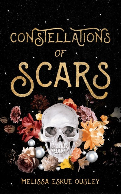 Constellations of Scars, Melissa Eskue Ousley