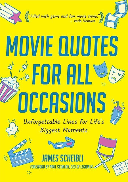 Movie Quotes for All Occasions, James Scheibli