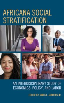 Africana Social Stratification, Rita Kiki Edozie, Stewart James, Jason E.Shelton, James L. Conyers Jr., Anthony D. Greene, Brittany Slatton, Devon Lee, Drew Brown, Gregory Price, LaTasha Chaffin, Marcia Walker-McWilliams, Maurice Mangum, Robert E. Weems Jr.