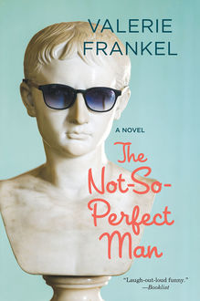 The Not-So-Perfect Man, Valerie Frankel