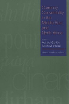 Currency Convertibility in the Middle East and North Africa, Manuel Guitián