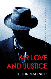 Mr Love and Justice, Colin MacInnes