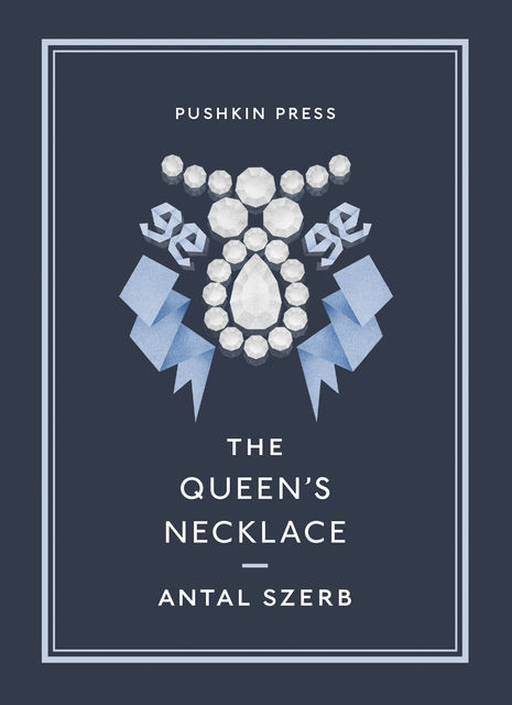 The Queen's Necklace, Antal Szerb