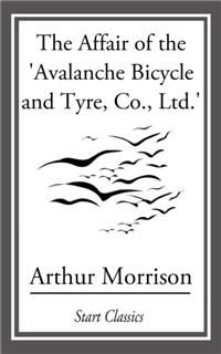 Affair of the 'Avalanche Bicycle and Tyre, Co., Ltd, Arthur Morrison