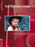 The Invisible Child, Rachel Sparks