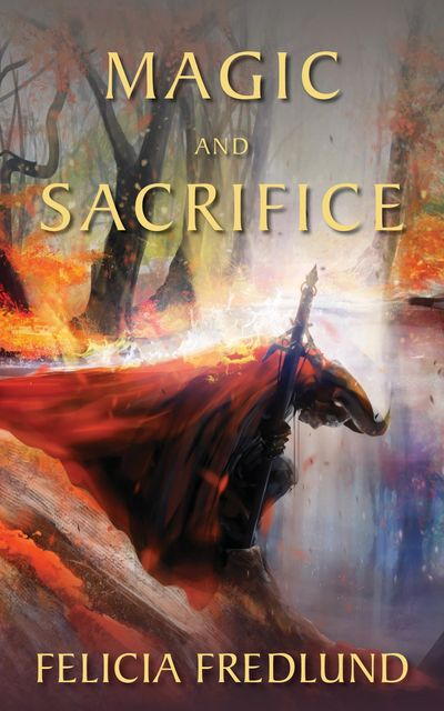 Magic and Sacrifice, Felicia Fredlund