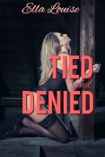 Tied and Denied, Ella Louise