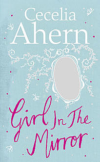 Girl in the Mirror, Cecelia Ahern