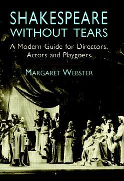 Shakespeare Without Tears, Margaret Webster