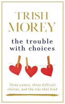 The Trouble With Choices, Trish Morey