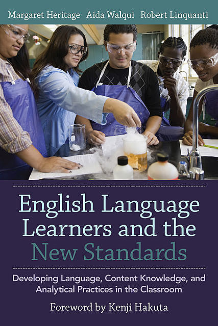 English Language Learners and the New Standards, Margaret Heritage, Aída Walqui, Robert Linquanti