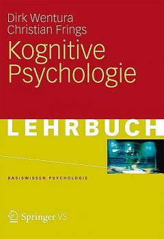 Kognitive Psychologie, Christian Frings, Dirk Wentura