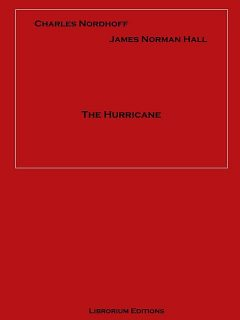 The Hurricane, James Norman Hall, Charles Nordhoff